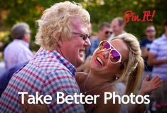 Take Better Photos - Expert Photography Tutorials