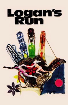 Cover of the 1969 Dell paperback version of Logan's Run. Cover art by William Hofmann. Cool Books, Sci Fi Books, Sci Fi Movies, Science Fiction Books, Pulp Fiction, Horror Fiction, Logan's Run, Cinema, Illustrations