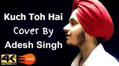 Kuch To Hai | Do Lafzon Ki Kahani | Full Song Cover By Adesh Singh | 4K ...