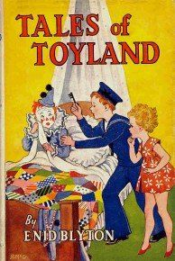 Tales of Toyland by Enid Blyton. Illustrator: Hilda McGavin I loved this book, still have it somewhere! Books For Teens, Teen Books, Enid Blyton Books, The Magic Faraway Tree, Native Child, Vintage Children's Books, My Childhood Memories, Children's Literature, Classic Books