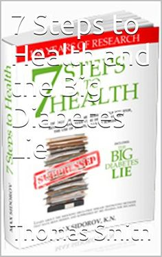 7 Steps to Health and the Big Diabetes Lie *** Click image to review more details.