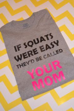 .. @Jodi Ahrens @Alesia McNutt ... Thought of you both when I saw this....... Squats funny gym shirt by TheMonogramOwltlet on Etsy, $18.00