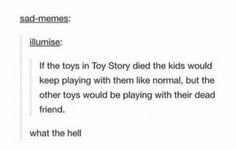 And what Toy Story is really about: