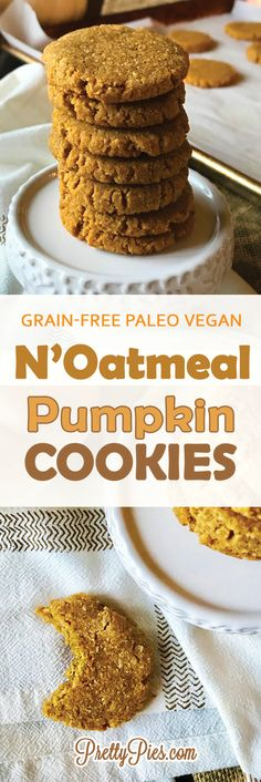 These N'Oatmeal Pumpkin Cookies taste like oatmeal, but without the grains! Chewy tender cookies with crisp edges! My favorite! With all the flavors of fall. #Paleo, #Vegan and refined-sugar free! - PrettyPies.com