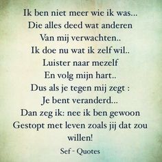 Rich Tutorial and Ideas Sef Quotes, Words Quotes, Sayings, Qoutes, Dutch Quotes, Thing 1, Strong Quotes, True Words, Tutorial