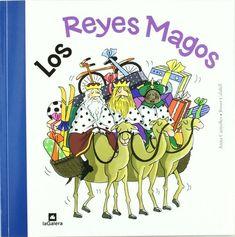 """Anna Canyelles y Roser Calafell. """"Los Reyes Magos"""". Editorial La Galera. (4 a 7 años)."""