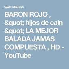 """BARON ROJO , """" hijos de cain """" LA MEJOR BALADA JAMAS COMPUESTA , HD - YouTube"""