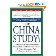 The China Study: The Most Comprehensive Study of Nutrition Ever Conducted and the Startling Implications for Diet, Weight Loss and Long-term...