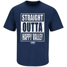 Penn State Nittany Lions Fans. Straight Outta Happy Valley. T-Shirt (S-5XL)