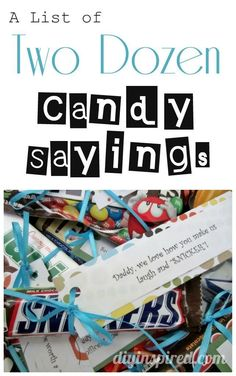 A list of two dozen candy sayings - DIY inspired Candy Sayings Gifts, Candy Quotes, Candy Bar Sayings For Teachers, Candy Bar Gifts, Sayings With Candy, Candy Bar Cards, Teacher Appreciation Gifts, Teacher Gifts, Employee Appreciation