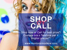 SHOP It Now or CALL for Best Price! Dear Customer - now with - SHOP or CALL - you can negotiate the price - giving you the opportunity to buy the item for less than the - Shop It Now - price. Montorsi Modena Eshop can accept your offer or make a counteroffer. Call now at the number +393318014173! Note. The opportunity - SHOP or CALL - ONLY applies to - BAGS and SHOES - for sale on the site www.montorsimodena.com and linked sites.
