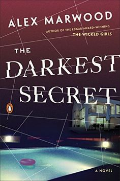 7 books to read if you loved Gone Girl, including The Darkest Secret by Alex Marwood.