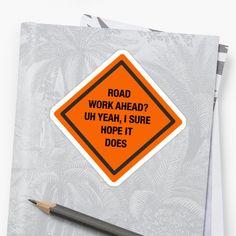 eden tee Roadwork Road Work Ahead I Hope It Does Hoodie Funny Vine