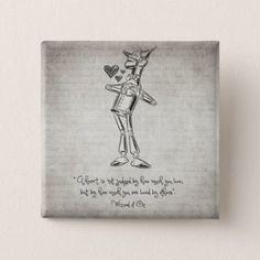 Tin Woodman - Wizard of Oz Quote Pinback Button - kids kid child gift idea diy personalize design