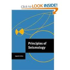 Principles of Seismology. This textbook for upper division undergraduates and graduate students provides the ideal introduction to seismology. A student-friendly text fully details the fundamental concepts and includes a step-by-step development of the relevant mathematics. Beginning with clear examples of introductory topics such as one-dimensional problems and liquid media, the book goes on to cover most of the fundamental concepts in seismology. The author describes the application of…