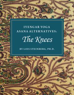 Iyengar Yoga Asana Alternatives: The Knees (2015)