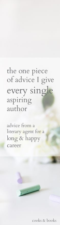 A Literary Agent on the one piece of advice she tells every single client and aspiring author (plus a conversation with Kirsten Oliphant of Create If Writing!).