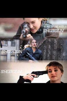 Angel with a shotgun. According to Insurgent the book she can't touch a gun