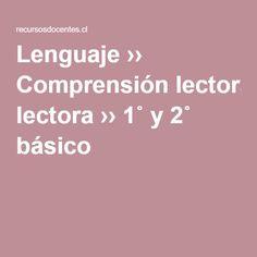Lenguaje ›› Comprensión lectora ›› 1˚ y 2˚ básico |