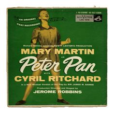 Peter Pan Mary Martin with Cyril Ritchard RCA Victor Records/USA (1954) An Original Cast Recording