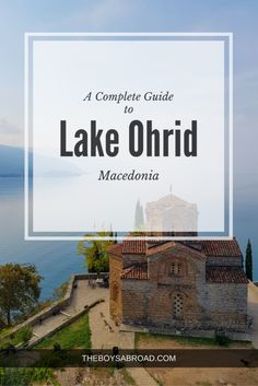 A complete guide that covers where to stay, what to do and where to eat in Lake Ohrid #LakeOhrid #Ohrid #Macedonia