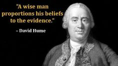 A wise man proportions his belief to the evidence. School Of Philosophy, Philosophy Of Science, Philosophy Quotes, Basic Quotes, Wise People, The Way I Feel, Free Thinker, Be Kind To Yourself, Atheism
