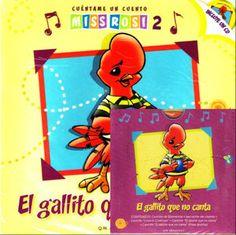 El gallito que no canta, inclute un Cd con narración y música.