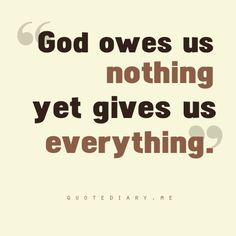 God Gives Us Everything <3