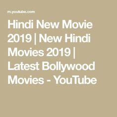 Hindi New Movie 2019   New Hindi Movies 2019   Latest Bollywood Movies - YouTube