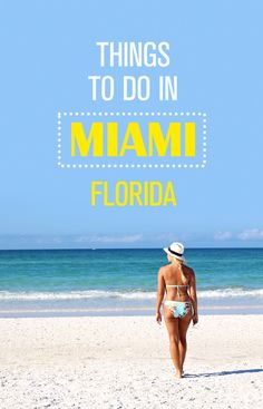 The ultimate travel guide to the best things to do in Miami, Florida.
