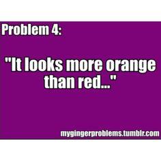 My redhead problems