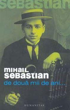 carti Mihail Sebastian, de doua mii de ani mihail sebastian, Mihail Sebastian
