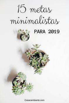 En esta lista de 15 metas minimalistas para 2019 podrías encontrar justo lo que necesitas para tus propósitos de año nuevo.