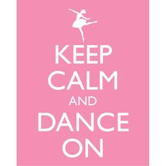 Keep Calm and DANCE ON 8x10 Poster - Many COLORS available -  (Keep Calm and Carry On). $10.00, via Etsy.