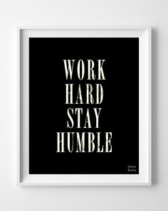 'Work Hard Stay Humble' Print