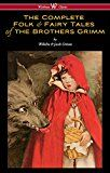 Free Kindle Book -   The Complete Folk & Fairy Tales of the Brothers Grimm (Wisehouse Classics - The Complete and Authoritative Edition)
