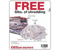 Love this!  Grab a coupon for 5 pounds of FREE shredding at Office Depot.  Get rid of those old papers that you can't just safely throw away and then rest assured that your private information has been properly destroyed.  We ALL can use this! http://ifreesamples.com/free-shredding-at-office-depot/