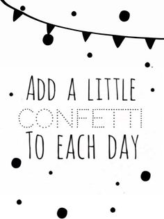 Simple thoughts quotes Add a little confetti to each day! Elke week een leuke en inspirerende quote op #simplethoughts