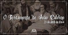O AGRESTE PRESBITERIANO: O Testamento de João Calvino