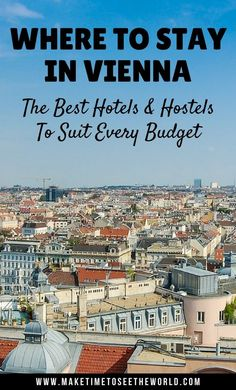 Where to Stay in Vienna: The Best Hotels and Hostels to suit every budget. Let us help you find the perfect place to stay for your city break in Vienna, Austria