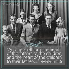 "Genealogy Quote: ""And he shall turn the heart of the fathers to the children, and the heart of the children to their fathers..."" -Malachi 4:6"
