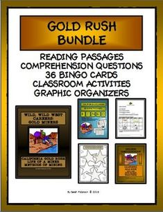THIS BUNDLES PRODUCT INCLUDES READING PASSAGES, COMPREHENSION QUESTIONS, TEACHER'S KEY, CLASSROOM ACTIVITIES, BINGO CARDS AND CLUES, AND NON-FICTION GRAPHIC ORGANIZERS.  Perfect for SUBSTITUTE TEACHERS, enrichment learning, homeschool or co-ops!  Includes eight pages of informational text about the topic:  California Gold Rush.  Grades 4-7 and Homeschool.  69 pages.  $9.00