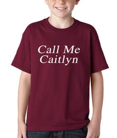 Kids Call me Caitlyn Shirt Youth 1094 Transgender from $10.99 at xpressiontees.etsy.com | #ExpressionTees
