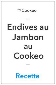 Endives au Jambon au Cookeo - La Meilleure Recette