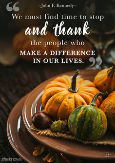 Thanksgiving quotes that will make you feel thankful all year: Thankful