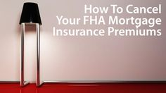 How FHA mortgage insurance premiums work, and how to cancel your monthly MIP. With the right steps, eliminate FHA MIP in 30 days or fewer.
