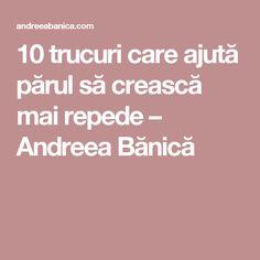 10 trucuri care ajută părul să crească mai repede – Andreea Bănică