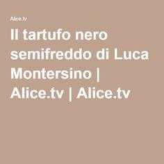Il tartufo nero semifreddo di Luca Montersino | Alice.tv | Alice.tv