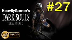 Dark Souls Remastered Gameplay (PC) Part 27: Painted World of Ariamis/Cr...