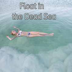 Bucket list: float in the Dead Sea.